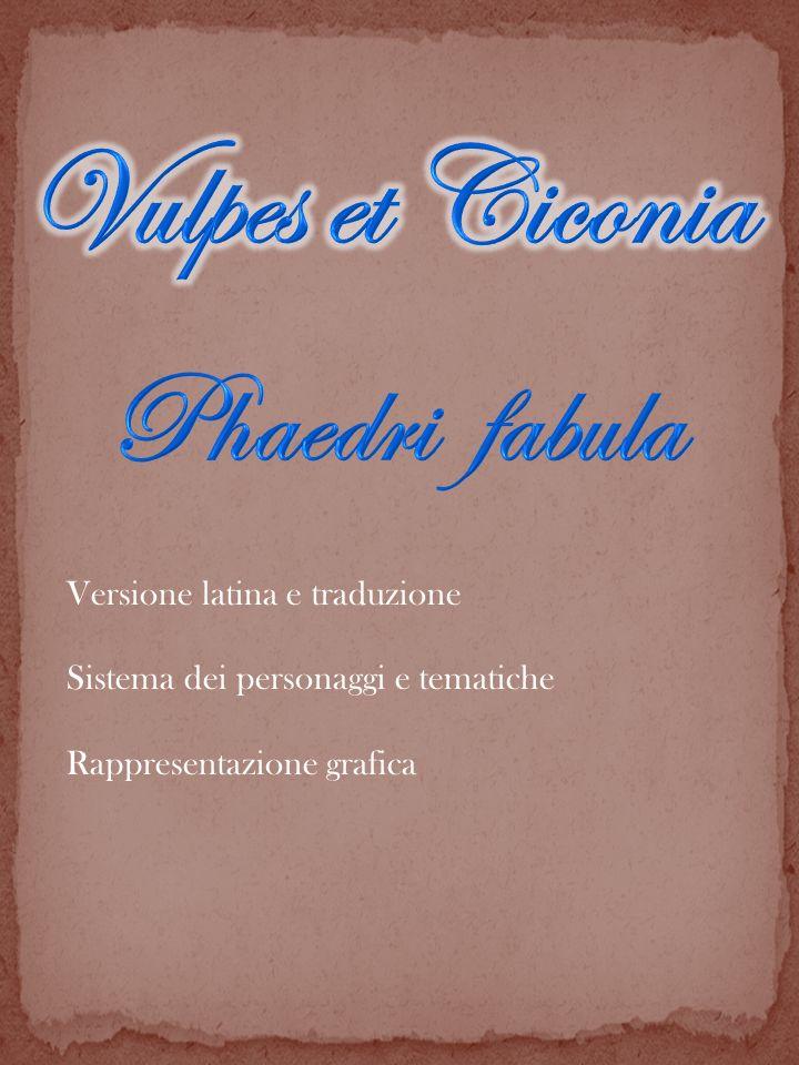 Vulpes et Ciconia Phaedri fabula Versione latina e traduzione