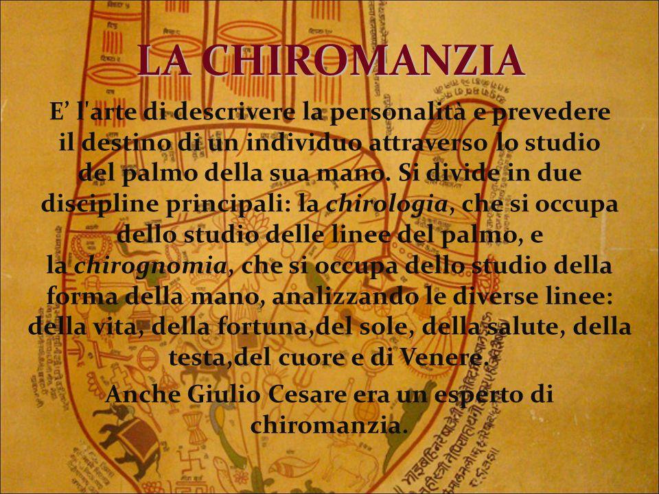 Anche Giulio Cesare era un esperto di chiromanzia.