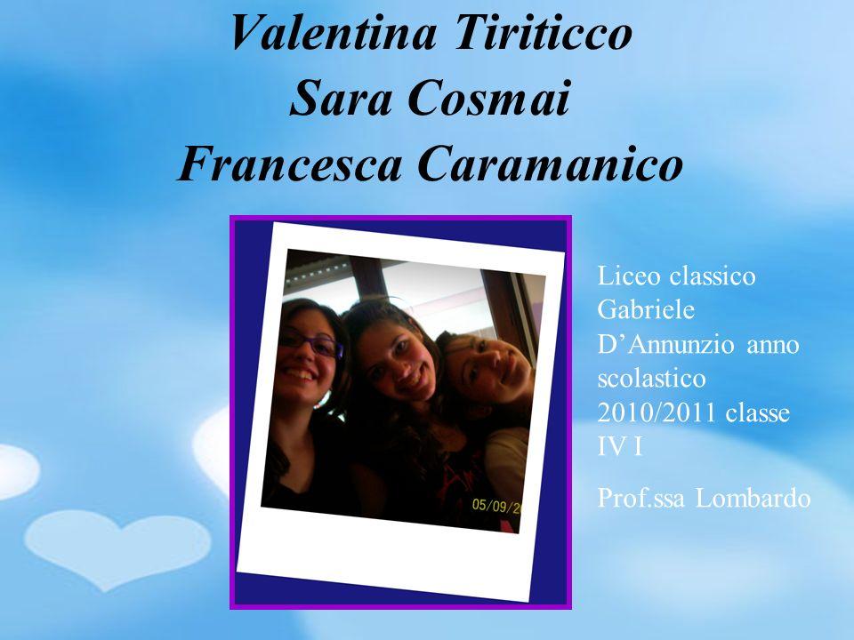 Valentina Tiriticco Sara Cosmai Francesca Caramanico