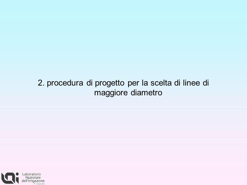 2. procedura di progetto per la scelta di linee di maggiore diametro