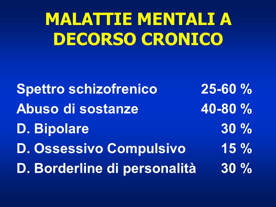 MALATTIE MENTALI A DECORSO CRONICO