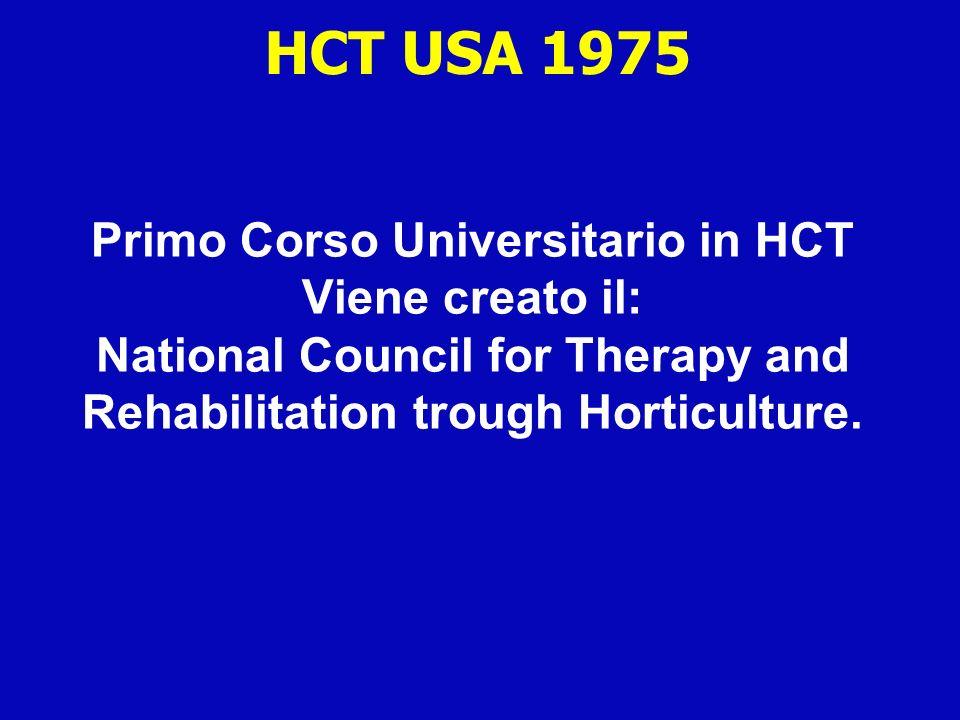 HCT USA 1975 Primo Corso Universitario in HCT Viene creato il: