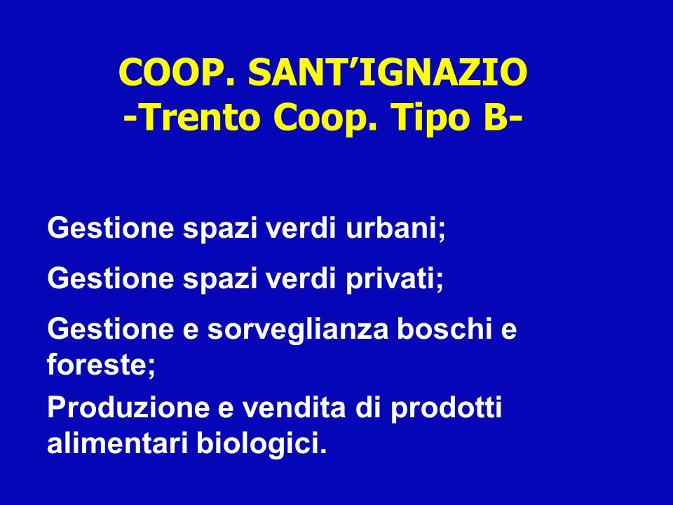 COOP. SANT'IGNAZIO -Trento Coop. Tipo B-