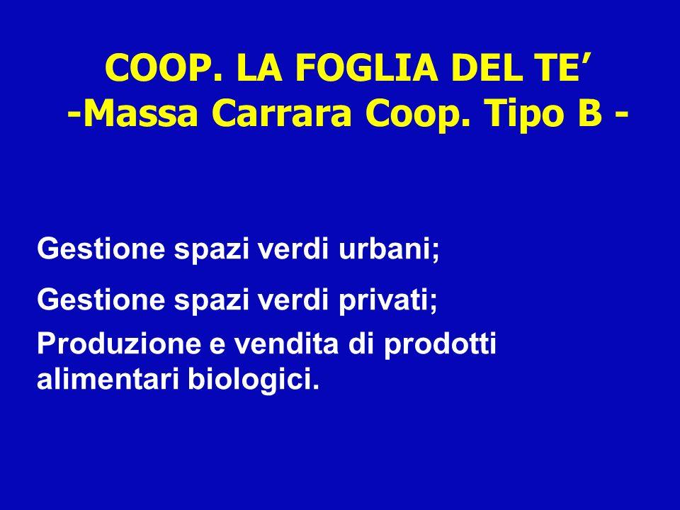 COOP. LA FOGLIA DEL TE' -Massa Carrara Coop. Tipo B -
