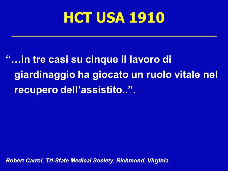 HCT USA 1910 …in tre casi su cinque il lavoro di giardinaggio ha giocato un ruolo vitale nel recupero dell'assistito.. .