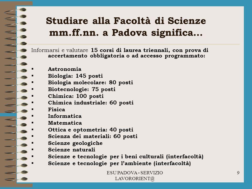 Studiare alla Facoltà di Scienze mm.ff.nn. a Padova significa…