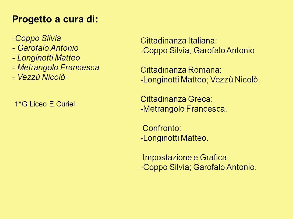 Progetto a cura di: Coppo Silvia Garofalo Antonio Longinotti Matteo
