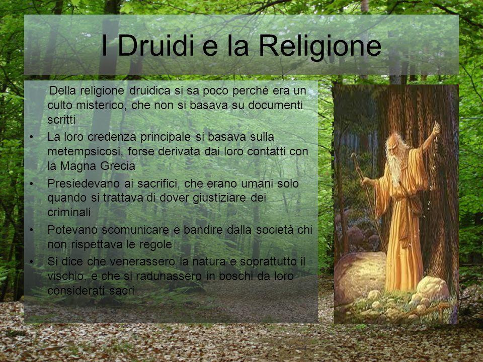 I Druidi e la Religione Della religione druidica si sa poco perché era un culto misterico, che non si basava su documenti scritti.