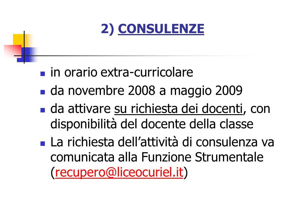 2) CONSULENZE in orario extra-curricolare. da novembre 2008 a maggio 2009.