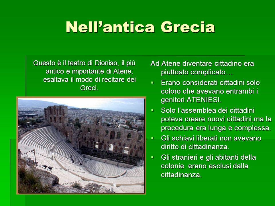 Nell'antica Grecia Questo è il teatro di Dioniso, il più antico e importante di Atene; esaltava il modo di recitare dei Greci.
