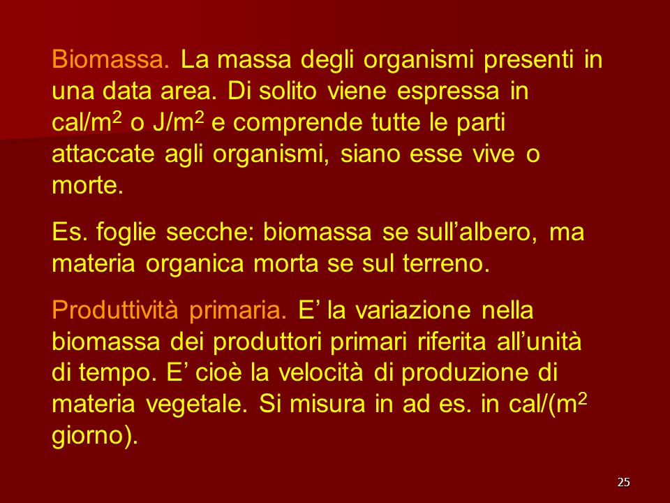 Biomassa. La massa degli organismi presenti in una data area