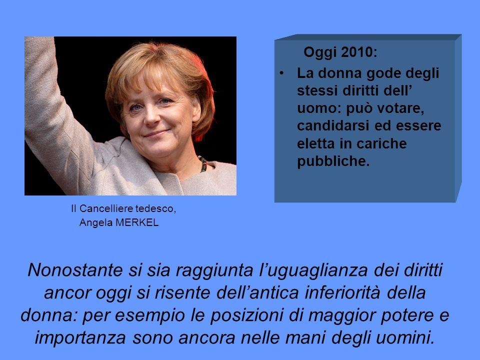 Oggi 2010: La donna gode degli stessi diritti dell' uomo: può votare, candidarsi ed essere eletta in cariche pubbliche.