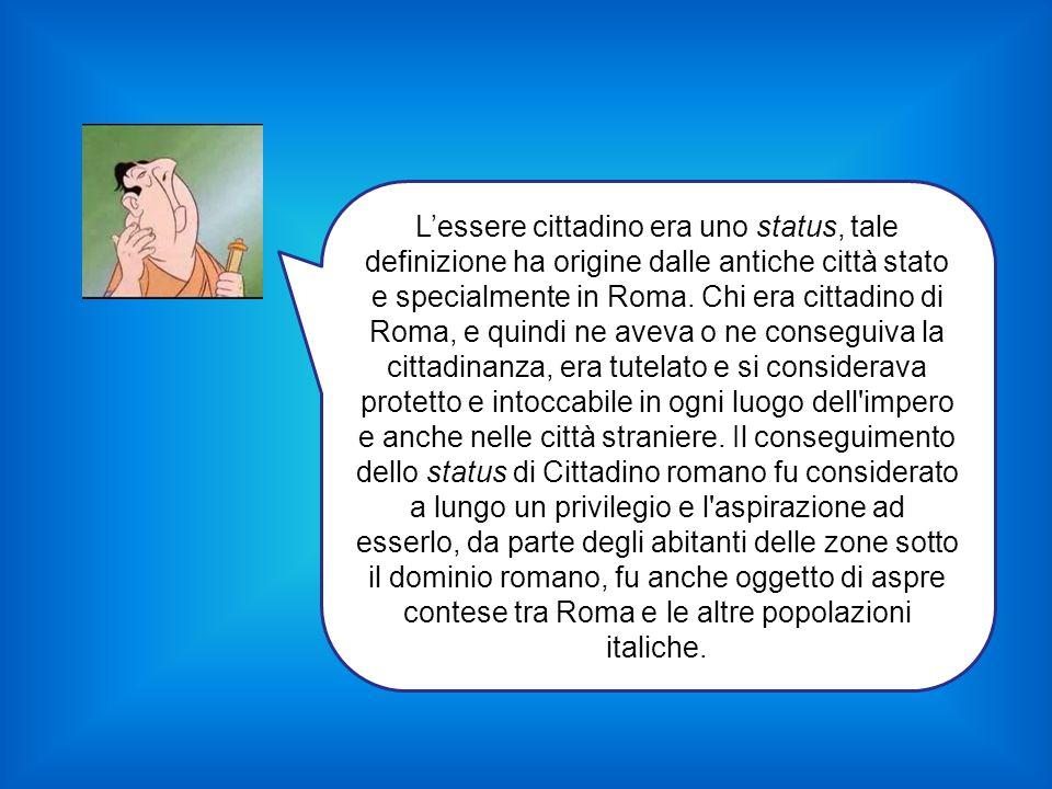 L'essere cittadino era uno status, tale definizione ha origine dalle antiche città stato e specialmente in Roma.