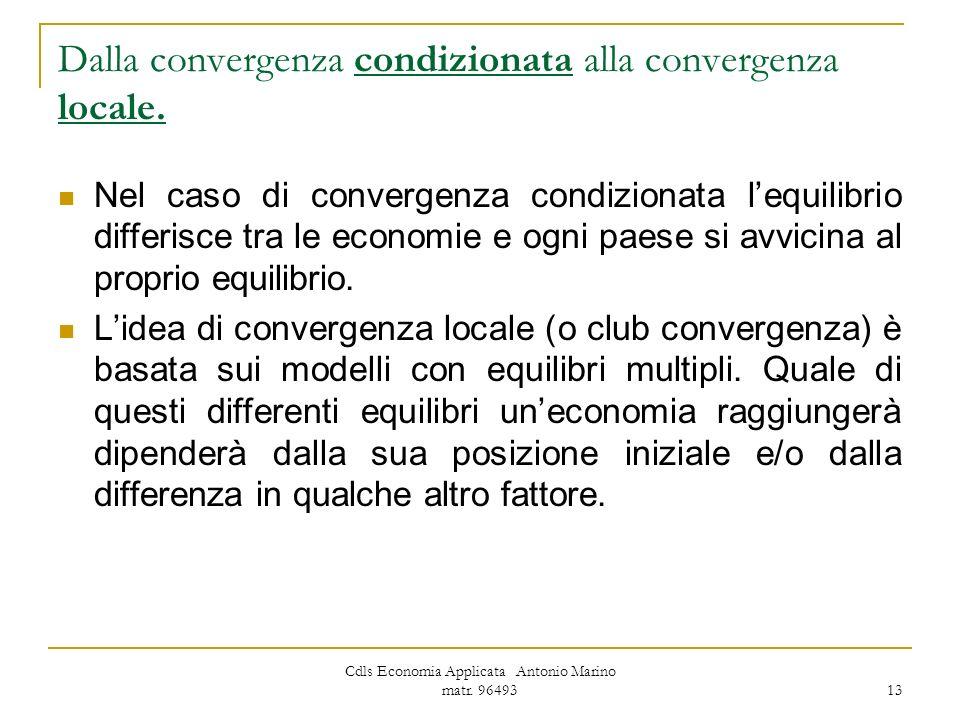 Dalla convergenza condizionata alla convergenza locale.