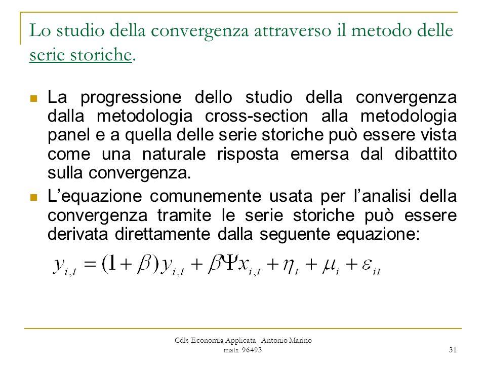 Lo studio della convergenza attraverso il metodo delle serie storiche.