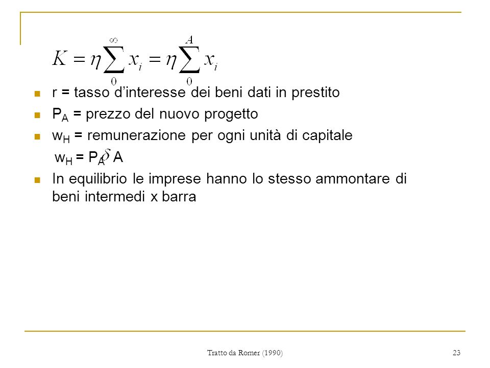 r = tasso d'interesse dei beni dati in prestito