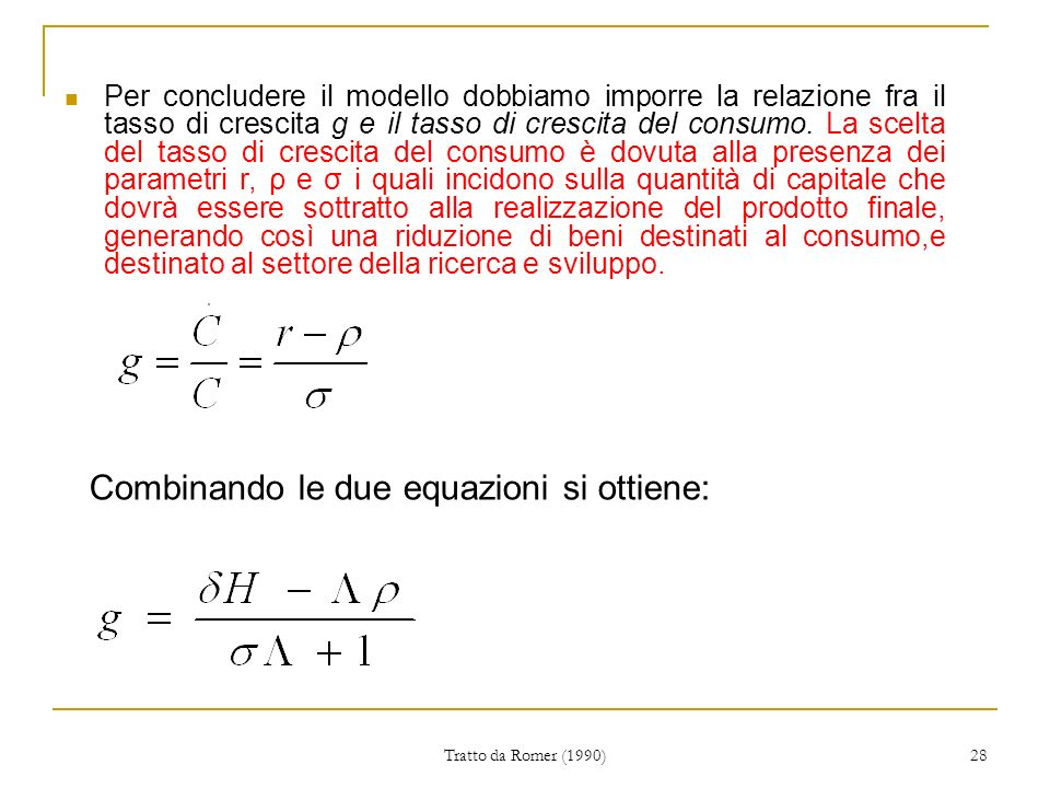 Combinando le due equazioni si ottiene: