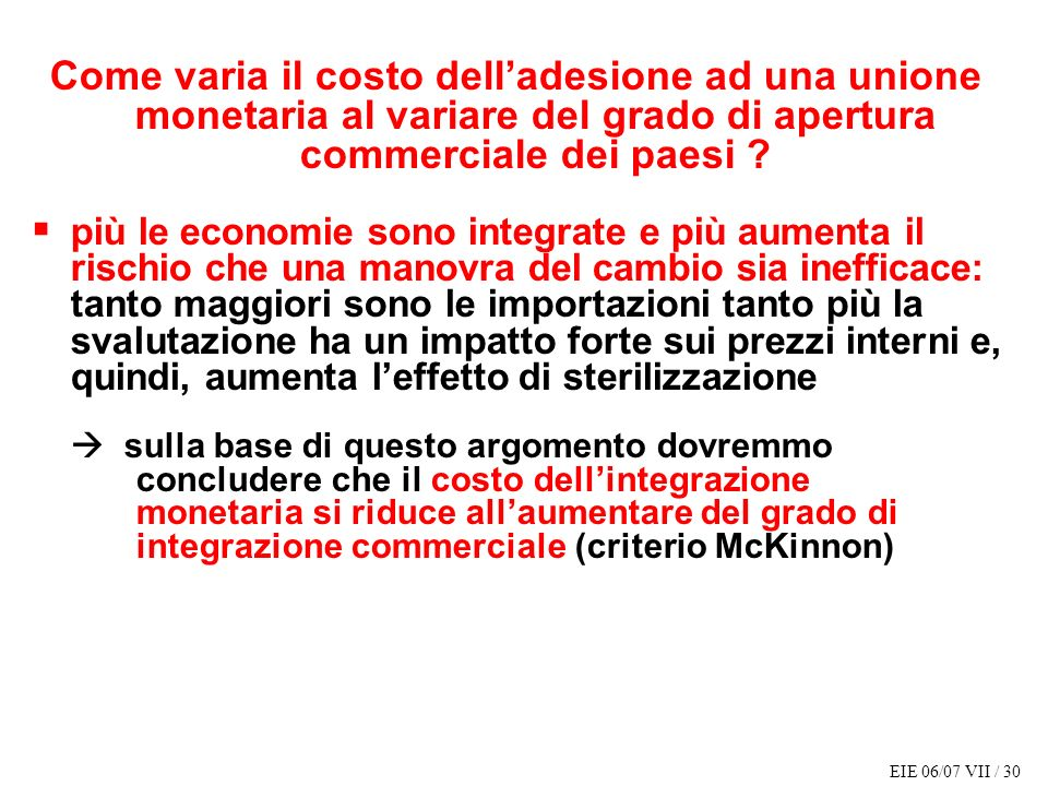 Come varia il costo dell'adesione ad una unione monetaria al variare del grado di apertura commerciale dei paesi