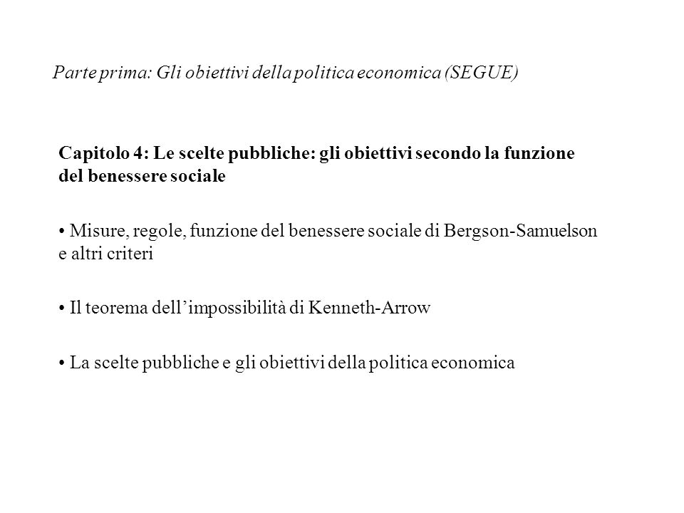 Parte prima: Gli obiettivi della politica economica (SEGUE)