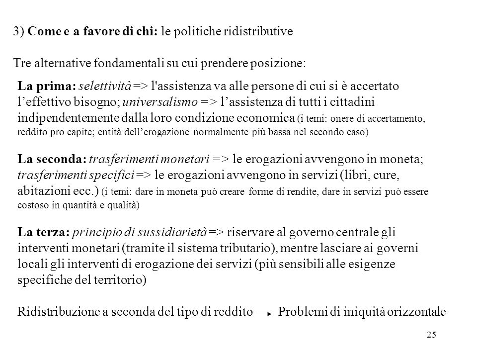 3) Come e a favore di chi: le politiche ridistributive