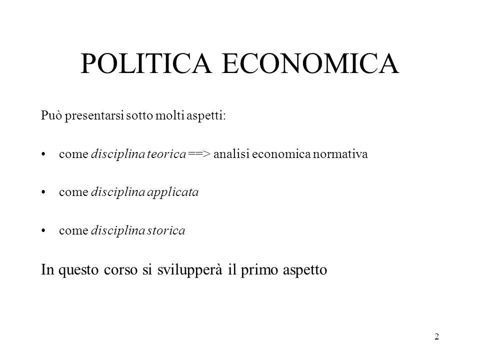 POLITICA ECONOMICA In questo corso si svilupperà il primo aspetto