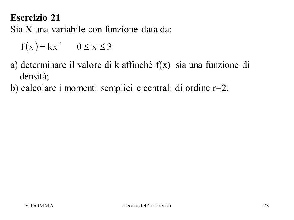 Sia X una variabile con funzione data da: