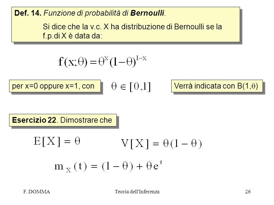 Def. 14. Funzione di probabilità di Bernoulli.