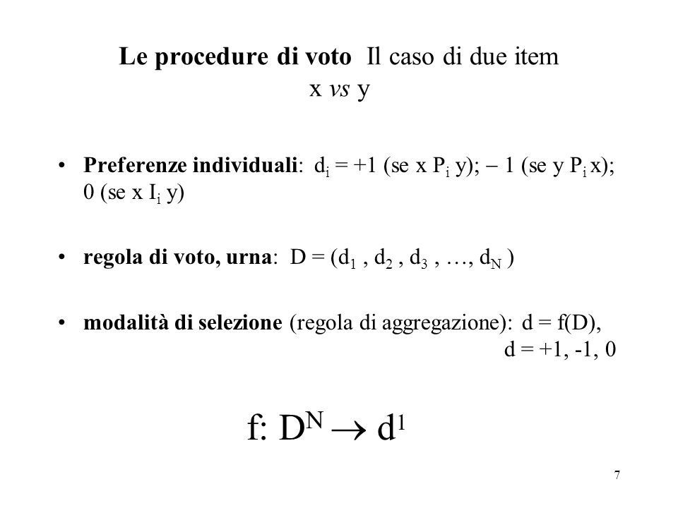 Le procedure di voto Il caso di due item x vs y