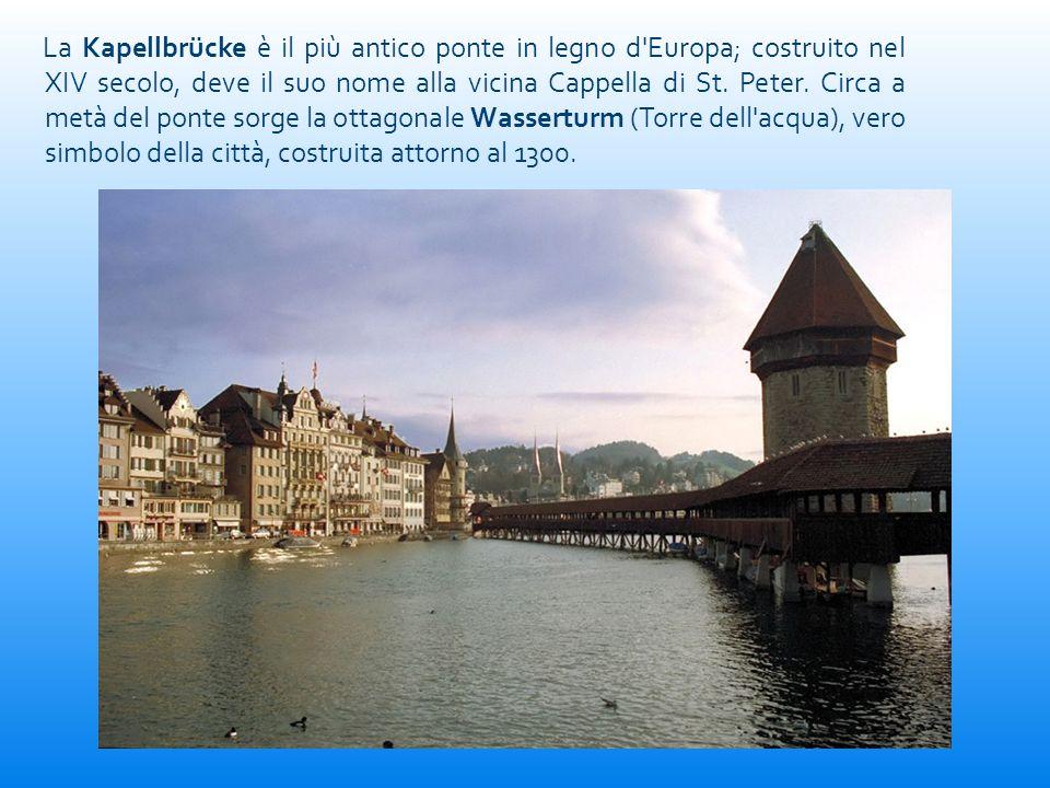 La Kapellbrücke è il più antico ponte in legno d Europa; costruito nel XIV secolo, deve il suo nome alla vicina Cappella di St.
