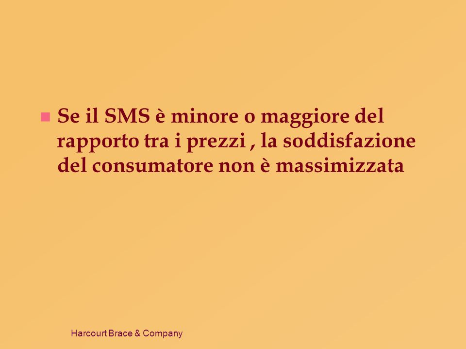 Se il SMS è minore o maggiore del rapporto tra i prezzi , la soddisfazione del consumatore non è massimizzata