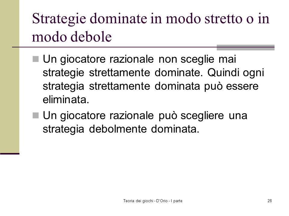 Strategie dominate in modo stretto o in modo debole