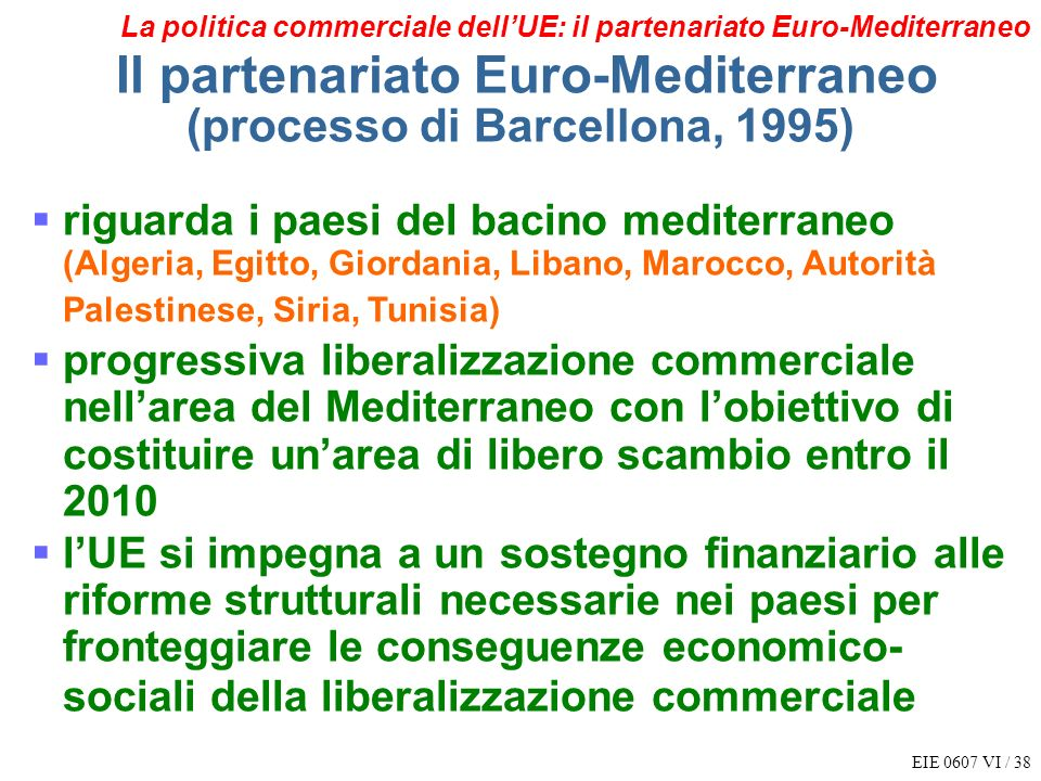 Il partenariato Euro-Mediterraneo (processo di Barcellona, 1995)