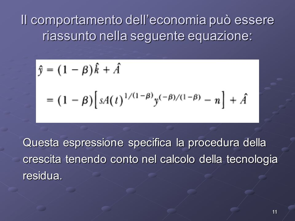 Il comportamento dell'economia può essere riassunto nella seguente equazione: