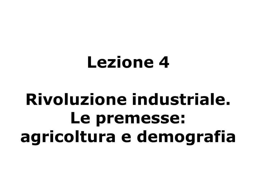 Lezione 4 Rivoluzione industriale