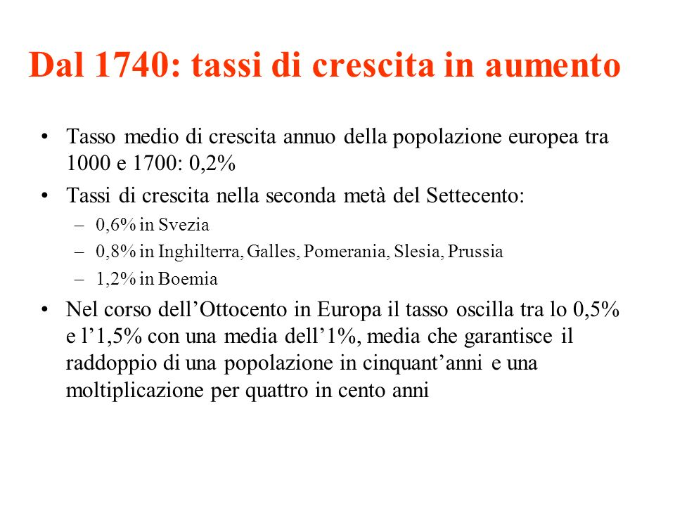 Dal 1740: tassi di crescita in aumento