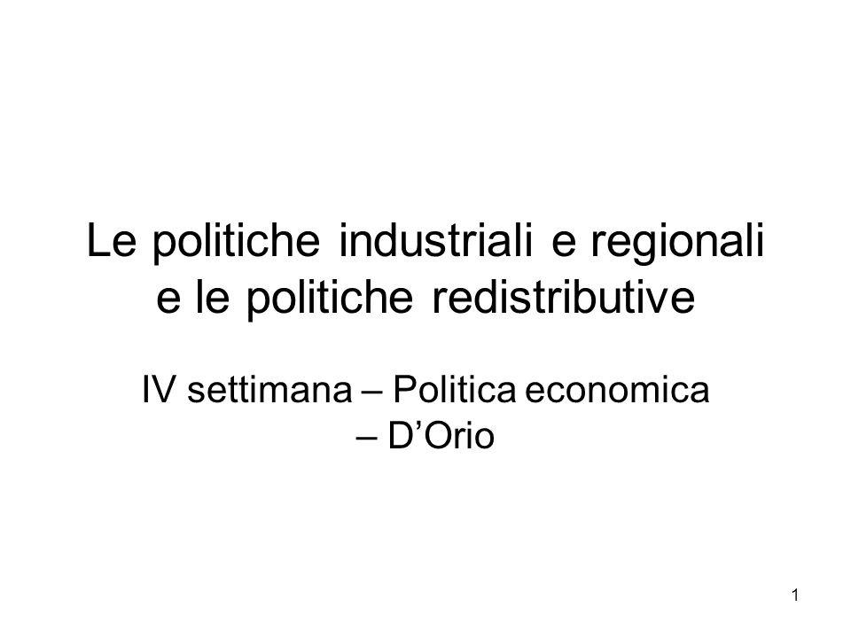 Le politiche industriali e regionali e le politiche redistributive