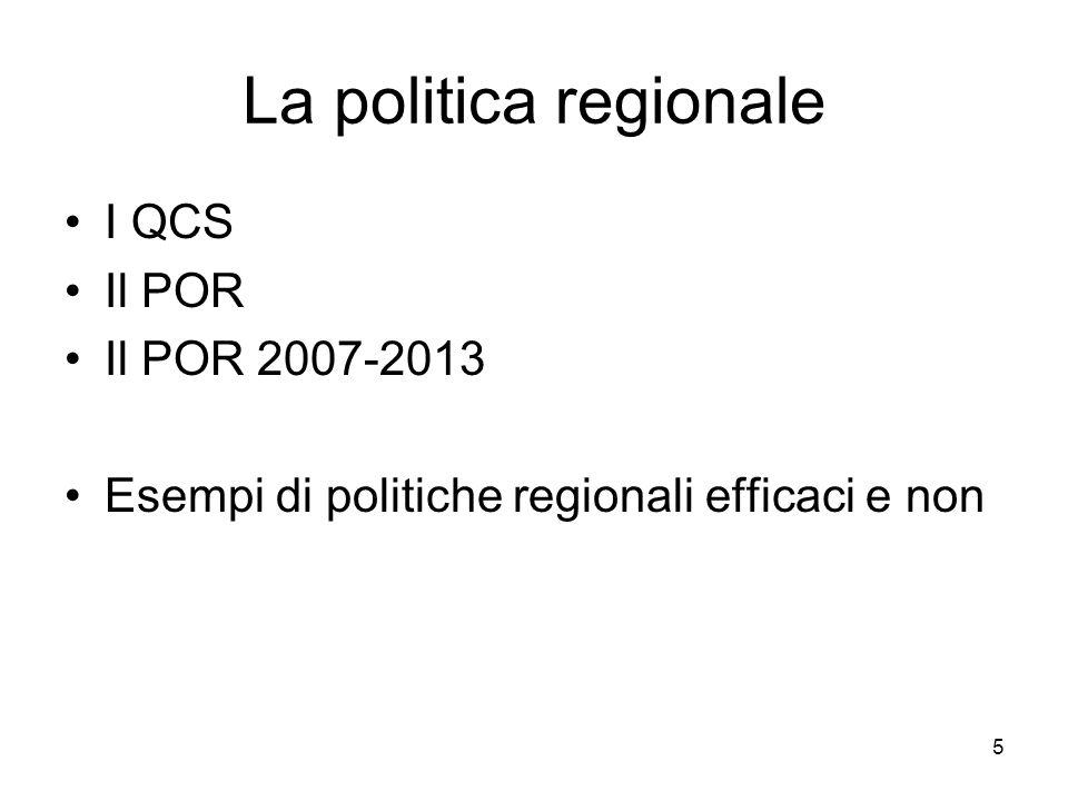 La politica regionale I QCS Il POR Il POR 2007-2013