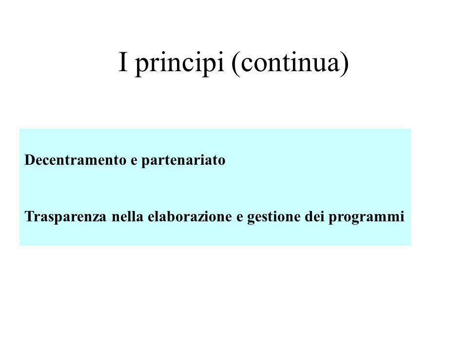 I principi (continua) Decentramento e partenariato