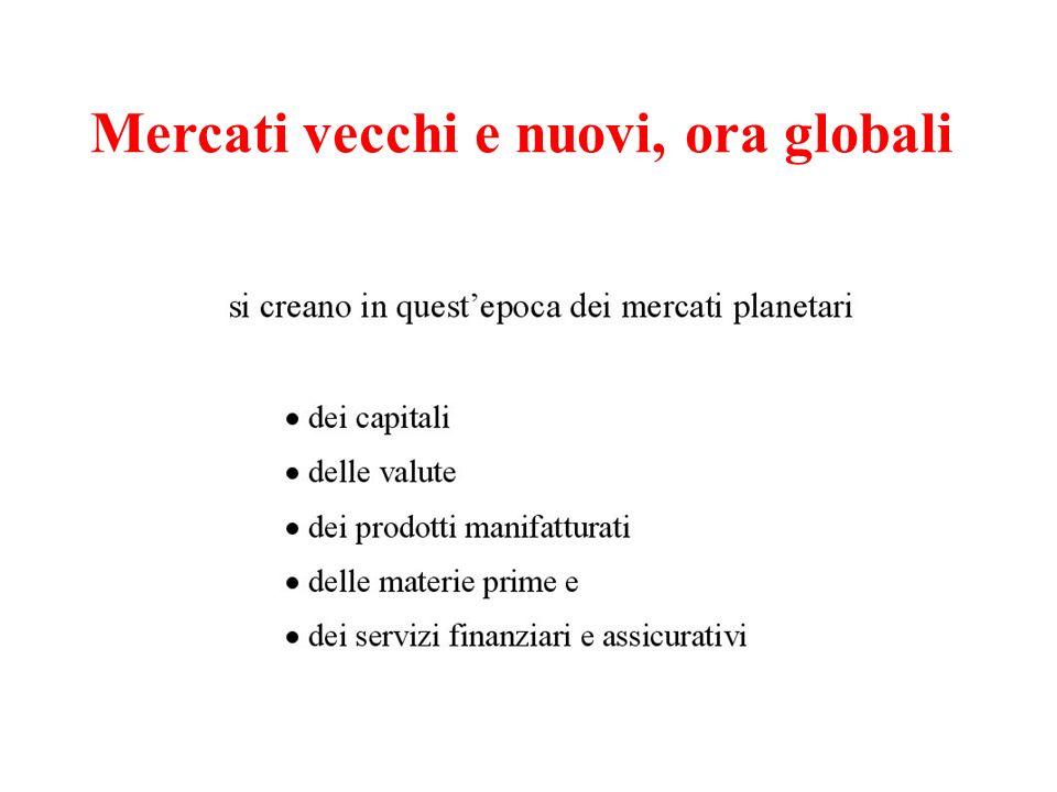 Mercati vecchi e nuovi, ora globali
