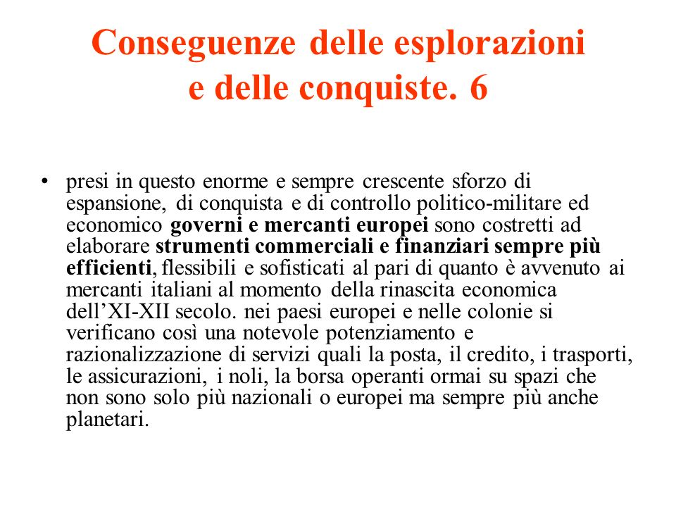 Conseguenze delle esplorazioni e delle conquiste. 6