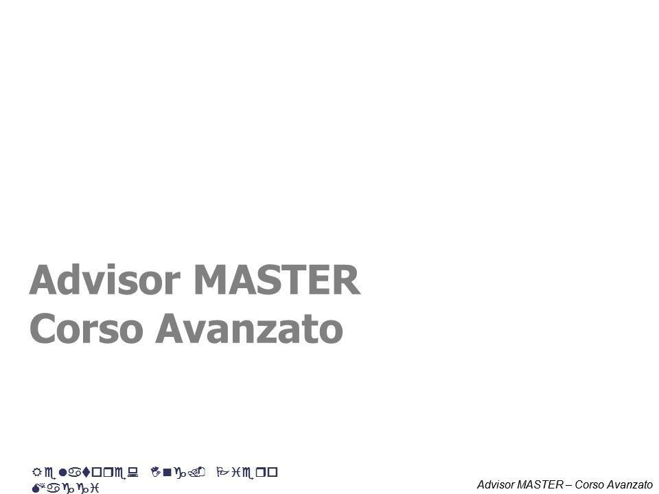 Advisor MASTER Corso Avanzato Relatore: Ing. Piero Maggi
