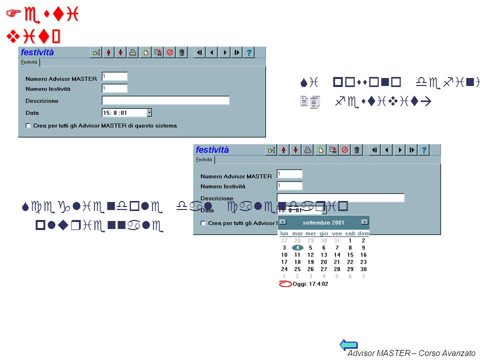 Festività Si possono definire 24 festività Scegliendole dal calendario