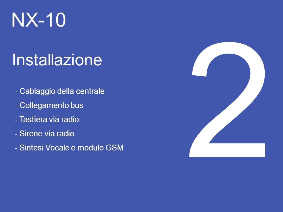 2 NX-10 Installazione - Cablaggio della centrale - Collegamento bus