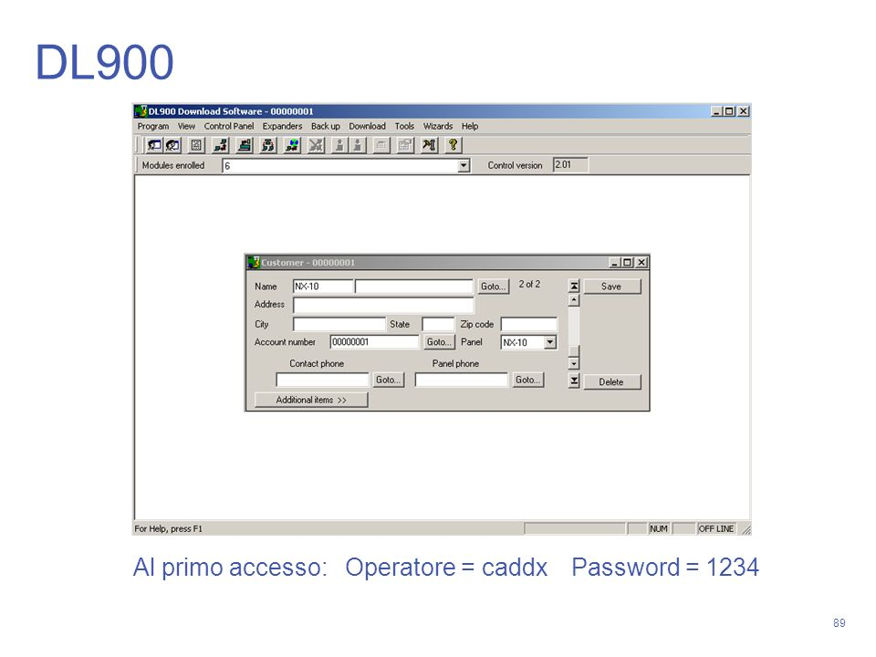 DL900 Al primo accesso: Operatore = caddx Password = 1234