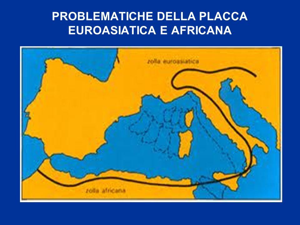 PROBLEMATICHE DELLA PLACCA EUROASIATICA E AFRICANA