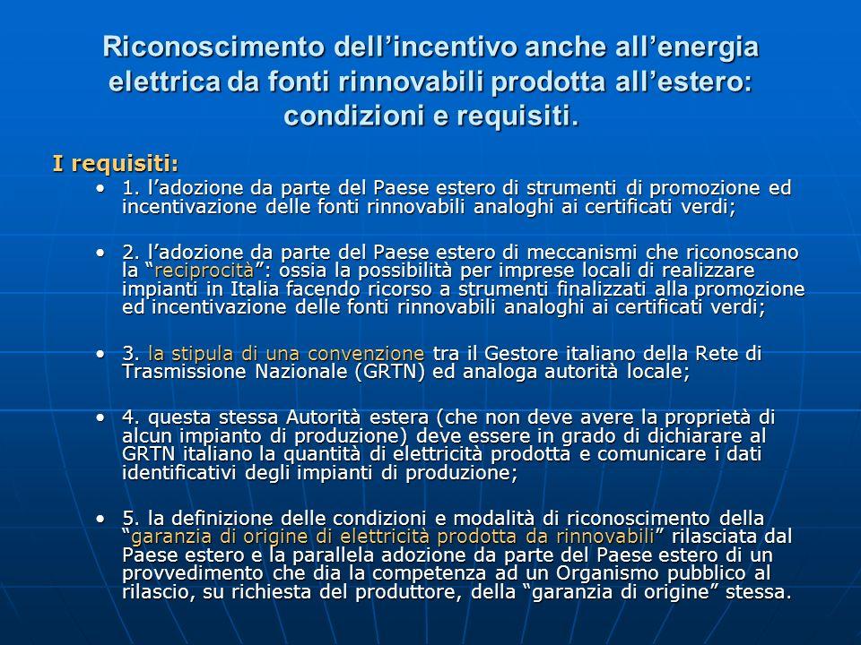 Riconoscimento dell'incentivo anche all'energia elettrica da fonti rinnovabili prodotta all'estero: condizioni e requisiti.