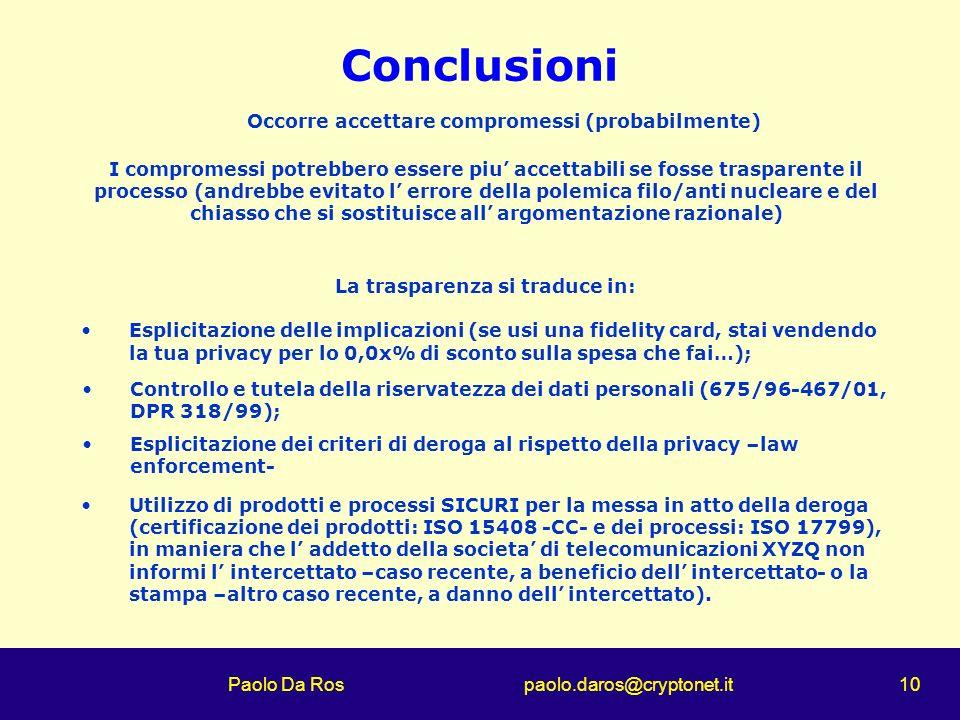 Conclusioni Occorre accettare compromessi (probabilmente)