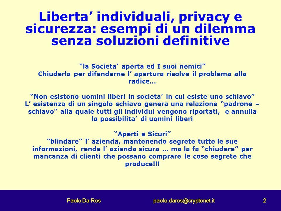Liberta' individuali, privacy e sicurezza: esempi di un dilemma senza soluzioni definitive