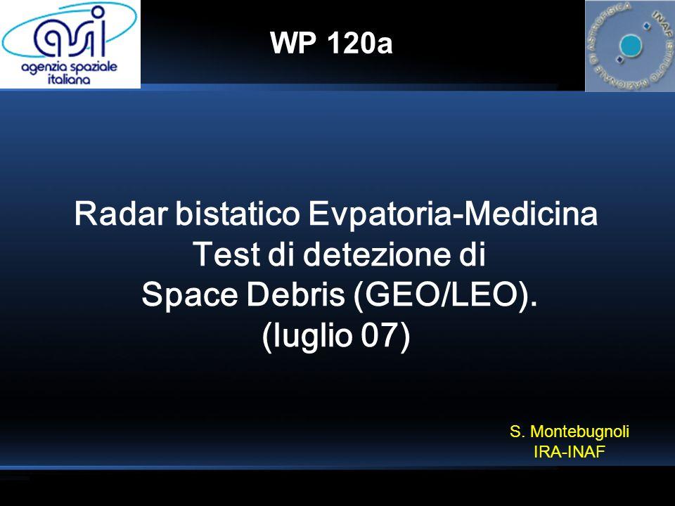Radar bistatico Evpatoria-Medicina Space Debris (GEO/LEO).