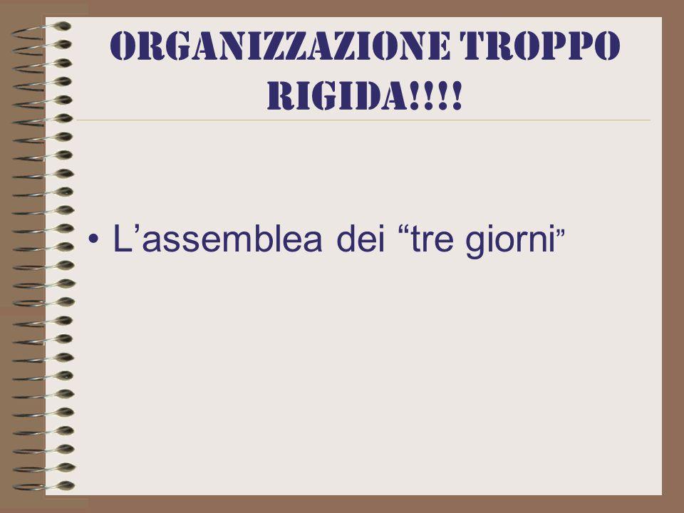 Organizzazione troppo rigida!!!!